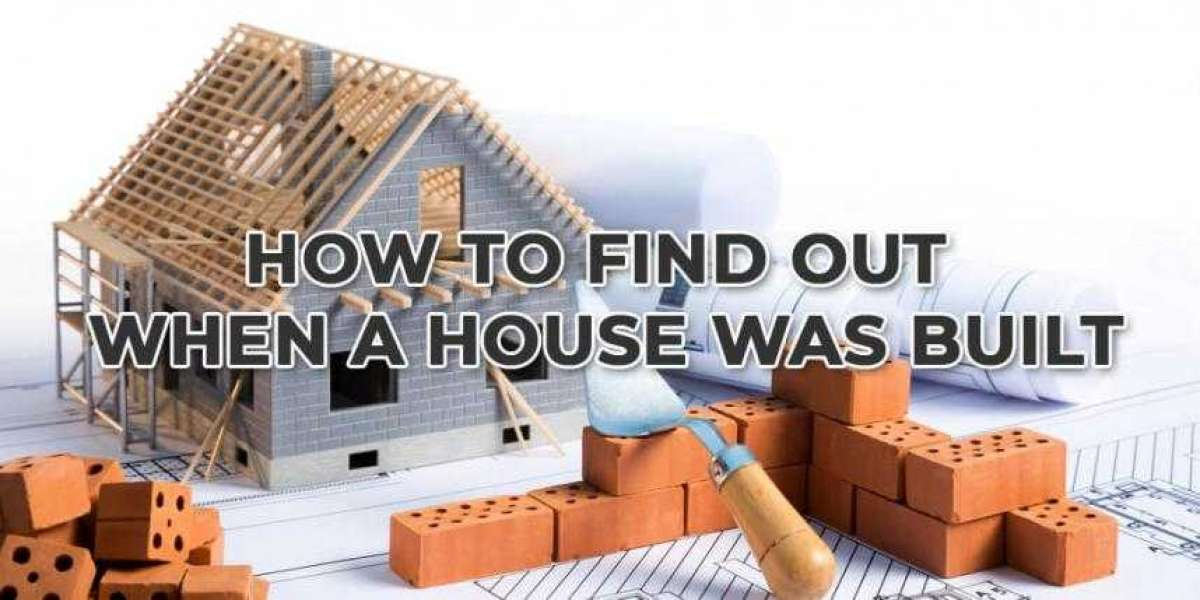 How to Find Out When a House Was Built